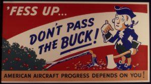 'Fess Up... Don't pass the buck!