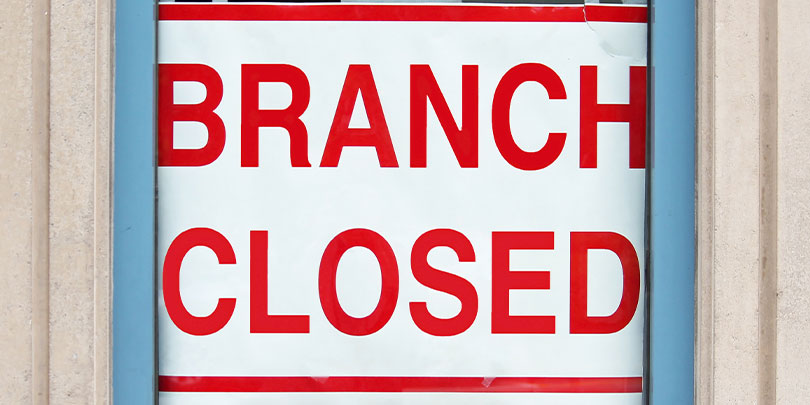 Sign that says Branch Closed in big red letters